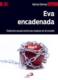 eva encadenada - violencia sexual contra las mujeres en el mundo - Marta Gomez Casas