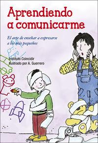 Aprendiendo A Comunicarme - El Arte De Enseñar A Expresarse A Los Mas Pequeños - Aa. Vv.