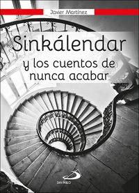 Sinkalendar - Y Los Cuentos De Nunca Acabar - Javier Martinez Alonso