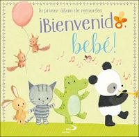 ¡BIENVENIDO, BEBE! - TU PRIMER ALBUM DE RECUERDOS