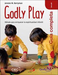 GUIA COMPLETA DE GODLY PLAY 1 - METODO PARA ENRIQUECER LA ESPIRITUALIDAD INFANTIL