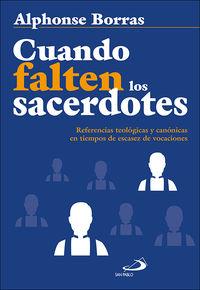 CUANDO FALTEN LOS SACERDOTES - REFERENCIAS TEOLOGICAS Y CANONICAS EN TIEMPOS DE ESCASEZ DE VOCACIONES