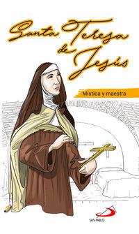 SANTA TERESA DE JESUS - MISTICA Y MAESTRA
