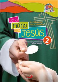 """DE LA MANO CON JESUS 2 - NOS PREPARAMOS PARA LA COMUNION - MATERIALES COMPLEMENTARIOS A """"JESUS ES EL SEÑOR"""""""