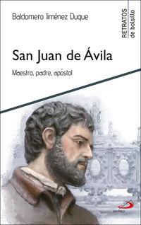 SAN JUAN DE AVILA - MAESTRO, PADRE, APOSTOL