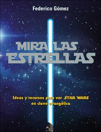 MIRA LAS ESTRELLAS - IDEAS Y RECURSOS PARA VER STAR WARS EN CLAVE EVANGELICA