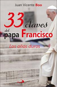 33 CLAVES DEL PAPA FRANCISCO - LOS AÑOS DUROS