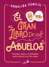 GRAN LIBRO DE LOS ABUELOS, EL - CONSEJOS, IDEAS Y ACTIVIDADES PARA CONVIVIR CON LOS NIETOS