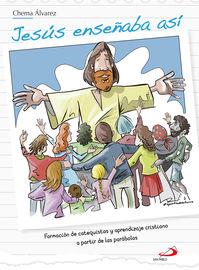 JESUS ENSEÑABA ASI - FORMACION DE CATEQUISTAS Y APRENDIZAJE CRISTIANO A PARTIR DE LAS PARABOLAS