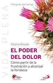 PODER DEL DOLOR, EL - COMO PARTIR DE LA FRUSTRACION Y ALCANZAR LA FORTALEZA