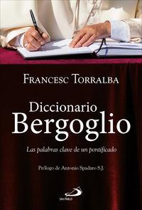 Diccionario Bergoglio - Las Palabras Clave De Un Pontificado - Francesc Torralba Rosello