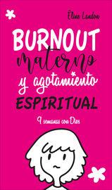 Burnout Materno Y Agotamiento Espiritual - 9 Semanas Con Dios - Elodie Landon