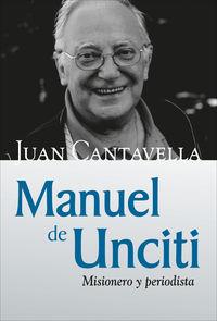 Manuel De Unciti - Misionero Y Periodista - Juan Cantavella