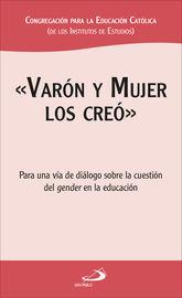 VARON Y MUJER LOS CREO - PARA UNA VIA DE DIALOGO SOBRE LA CUESTION DEL GENDER EN LA EDUCACION