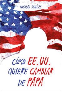 COMO EE. UU. QUIERE CAMBIAR DE PAPA