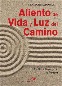 ALIENTO DE VIDA Y LUZ DEL CAMINO - EL ESPIRITU, INTERPRETE DE LA PALABRA