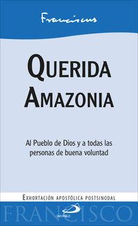 QUERIDA AMAZONIA - AL PUEBLO DE DIOS Y A TODAS LAS PERSONAS DE BUENA VOLUNTAD. EXHORTACION APOSTOLICA POSTSINODAL