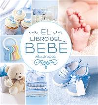 LIBRO DEL BEBE, EL (AZUL NUEVO) - ALBUM DE RECUERDOS