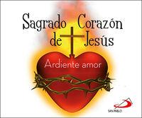 sagrado corazon de jesus - ardiente amor - Aa. Vv.