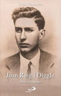 "JOAN ROIG I DIGGLE - ""DIOS ESTA CONMIGO"""