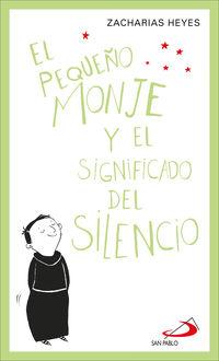 PEQUEÑO MONJE, EL - Y EL SIGNIFICADO DEL SILENCIO