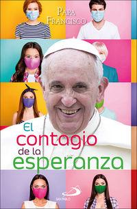 El contagio de la esperanza - Papa Francisco