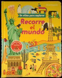 RECORRE EL MUNDO - UN ATLAS PARA EXPLORAR