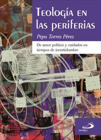 TEOLOGIA EN LAS PERIFERIAS - DE AMOR POLITICO Y CUIDADOS EN TIEMPOS DE INCERTIDUMBRE