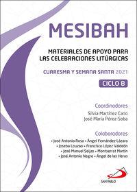MESIBAH - MATERIALES DE APOYO PARA LAS CELEBRACIONES LITURGICAS - CUARESMA Y SEMANA SANTA 2021