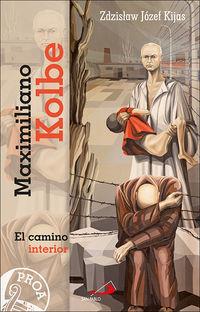 MAXIMILIANO KOLBE - EL CAMINO INTERIOR