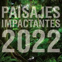 CALENDARIO PARED 2022 - PAISAJES IMPACTANTES
