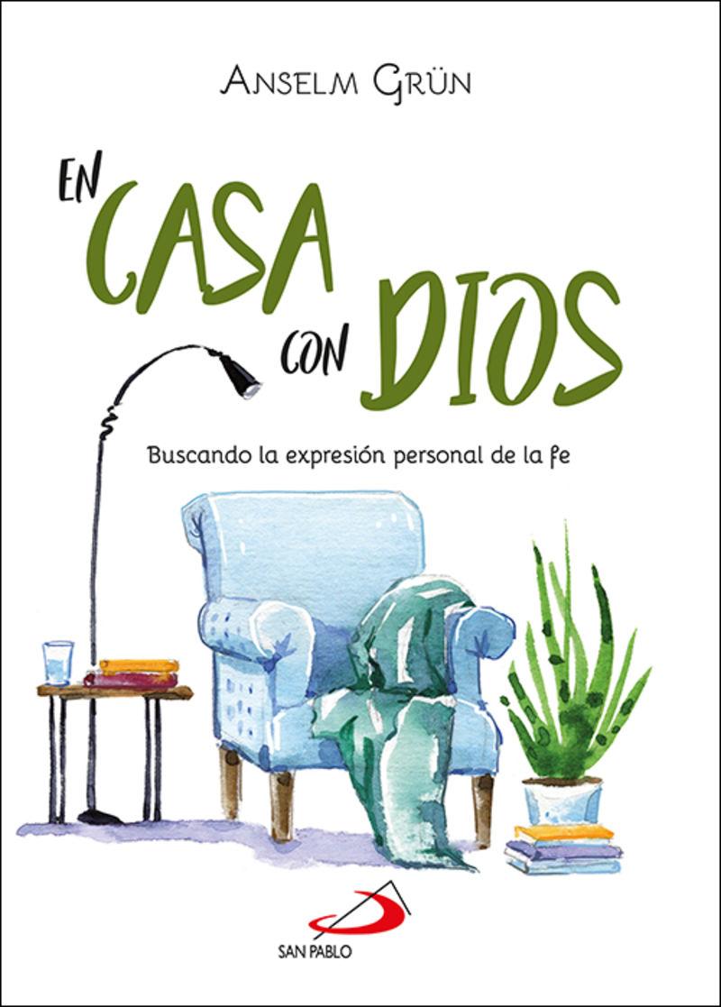 EN CASA CON DIOS - BUSCANDO LA EXPRESION PERSONAL DE LA FE
