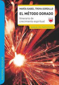 METODO DORADO, EL - MANUAL DEL PARTICIPANTE - ITINERARIO DE CRECIMIENTO ESPIRITUAL