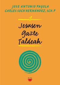 Jesusen Gazte Taldeak - Jose Antonio Pagola Elorza / Carles Such Hernandez