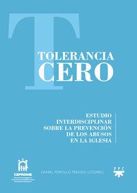 TOLERANCIA CERO - ESTUDIO INTERDISCIPLINAR SOBRE LA PREVENCION DE LOS ABUSOS EN LA IGLESIA