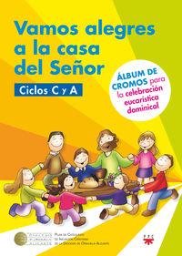 VAMOS ALEGRES A LA CASA DEL SEÑOR - CICLO C Y A - ALBUM DE CROMOS PARA LA CELEBRACION EUCARISTICA DOMINICAL