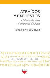 ATRAIDOS Y EXPUESTOS - EL DISCIPULADO EN EL EVANGELIO DE JUAN