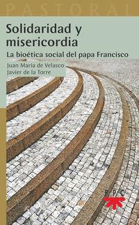 SOLIDARIDAD Y MISERICORDIA - LA BIOETICA SOCIAL DEL PAPA FRANCISCO