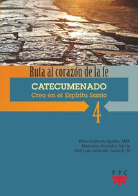 RUTA AL CORAZON DE LA FE 4 - CATECUMENADO - CREO EN EL ESPIRITU SANTO