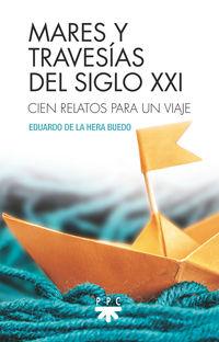 MARES Y TRAVESIAS DEL S. XXI - CIEN RELATOS PARA UN VIAJE