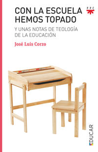 CON LA ESCUELA HEMOS TOPADO - Y UNAS NOTAS DE TEOLOGIA DE LA EDUCACION