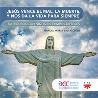 JESUS VENCE EL MAL, LA MUERTE Y NOS DA LA VIDA ETERNA - CATEQUESIS CON NIÑOS EN TIEMPOS DIFICILES