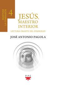 JESUS, MAESTRO INTERIOR 4 - REAVIVAR LA COMPASION