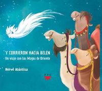 Y CORRIERON HACIA BELEN - UN VIAJE CON LOS MAGOS DE ORIENTE