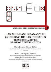 AGENDAS URBANAS Y EL GOBIERNO DE LAS CIUDADES, LAS - TRANSFORMACIONES, DESAFIOS E INSTRUMENTOS