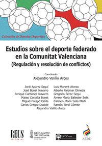 ESTUDIOS SOBRE EL DEPORTE FEDERADO EN LA COMUNITAT VALENCIANA - REGULACION Y RESOLUCION DE CONFLICTOS