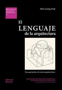 LENGUAJE DE LA ARQUITECTURA, EL - UNA APORTACION A LA TEORIA ARQUITECTONICA