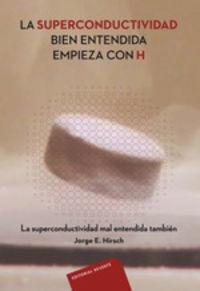 SUPERCONDUCTIVIDAD BIEN ENTENDIDA EMPIEZA CON H, LA