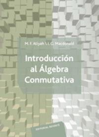 INTRODUCCION A LA ALGEBRA CONMUTATIVA