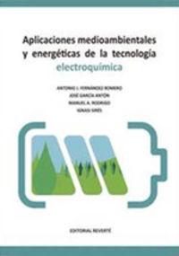 APLICACIONES MEDIOAMBIENTALES Y ENERGETICAS DE LA TECNOLOGIA ELECTROQUIMICA